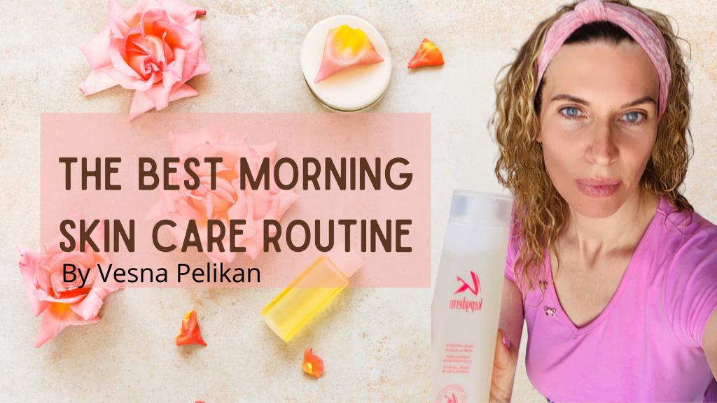 Vesna's Morning SkinCare Routine
